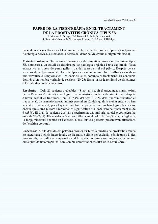 Annals d`Urologia, Vol. 3, num. 3 PAPER DE LA FISIOTERÀPIA EN EL TRACTAMENT DE LA PROSTATITIS CRÒNICA TIPUS 3B E. Vicente,...