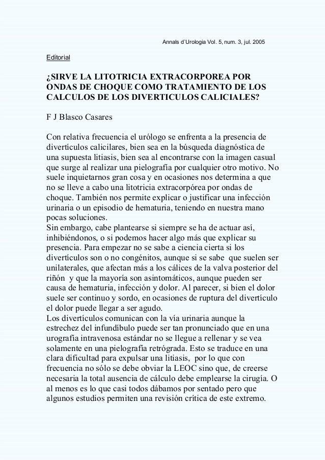 Annals d`Urologia Vol. 5, num. 3, jul. 2005 Editorial ¿SIRVE LA LITOTRICIA EXTRACORPOREA POR ONDAS DE CHOQUE COMO TRATAMIE...