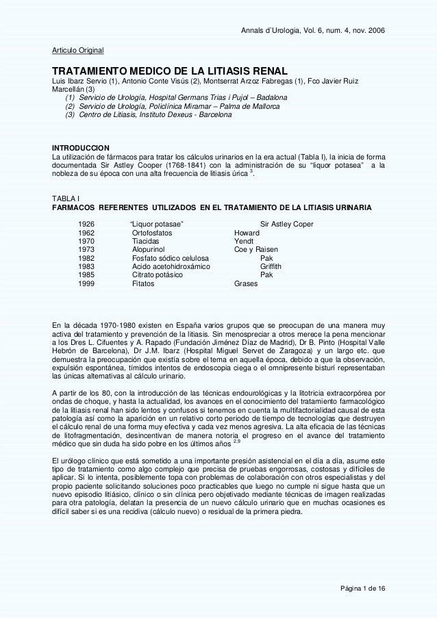 Annals d`Urologia, Vol. 6, num. 4, nov. 2006 Página 1 de 16 Articulo Original TRATAMIENTO MEDICO DE LA LITIASIS RENAL Luis...