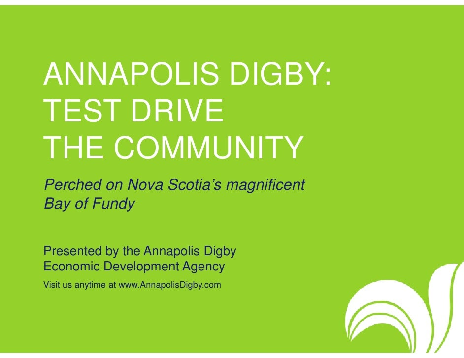 ANNAPOLIS DIGBY: TEST DRIVE THE COMMUNITY Perched on Nova Scotia's magnificent Bay of Fundy   Presented by the Annapolis D...