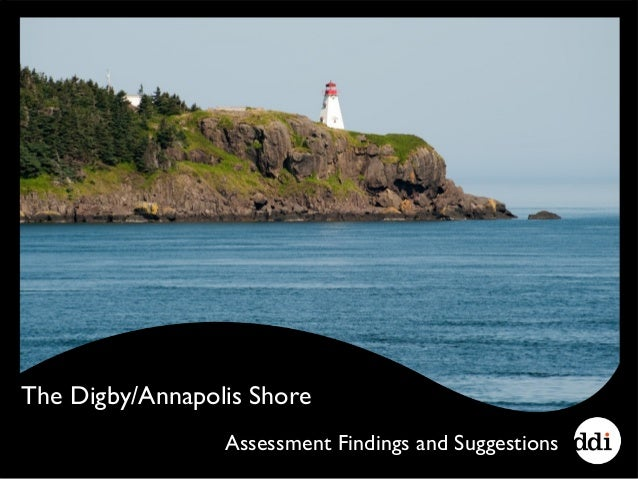 Assessment Findings and Suggestions The Digby/Annapolis Shore
