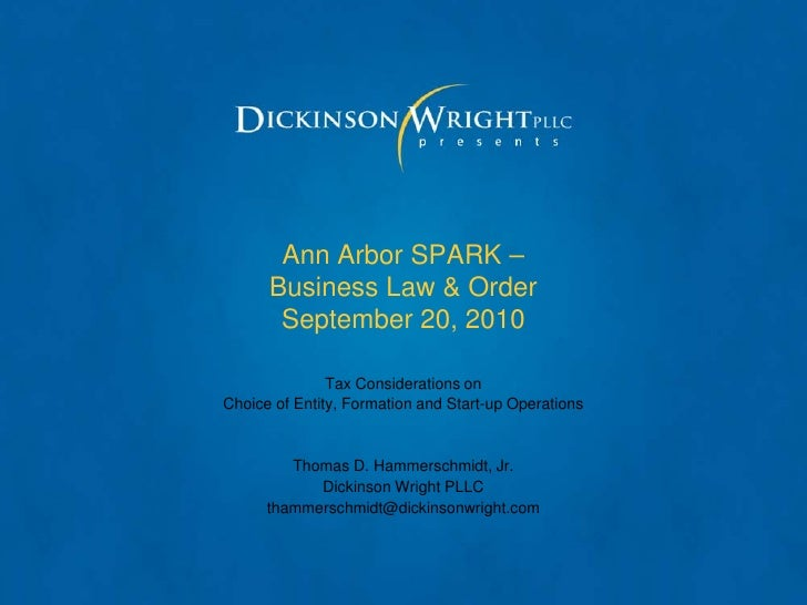 Ann Arbor SPARK –       Business Law & Order        September 20, 2010                 Tax Considerations on Choice of Ent...