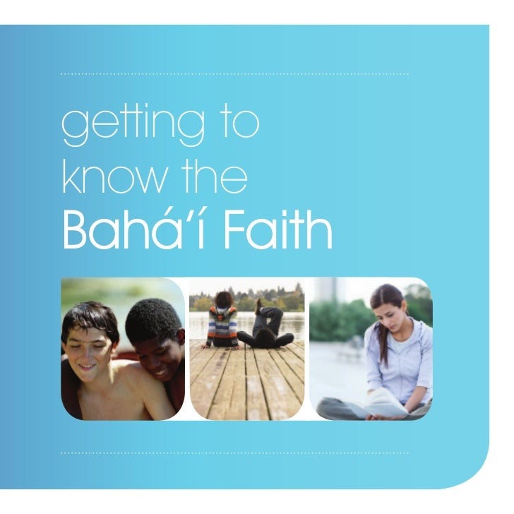 getting toknow theBahá'í Faith
