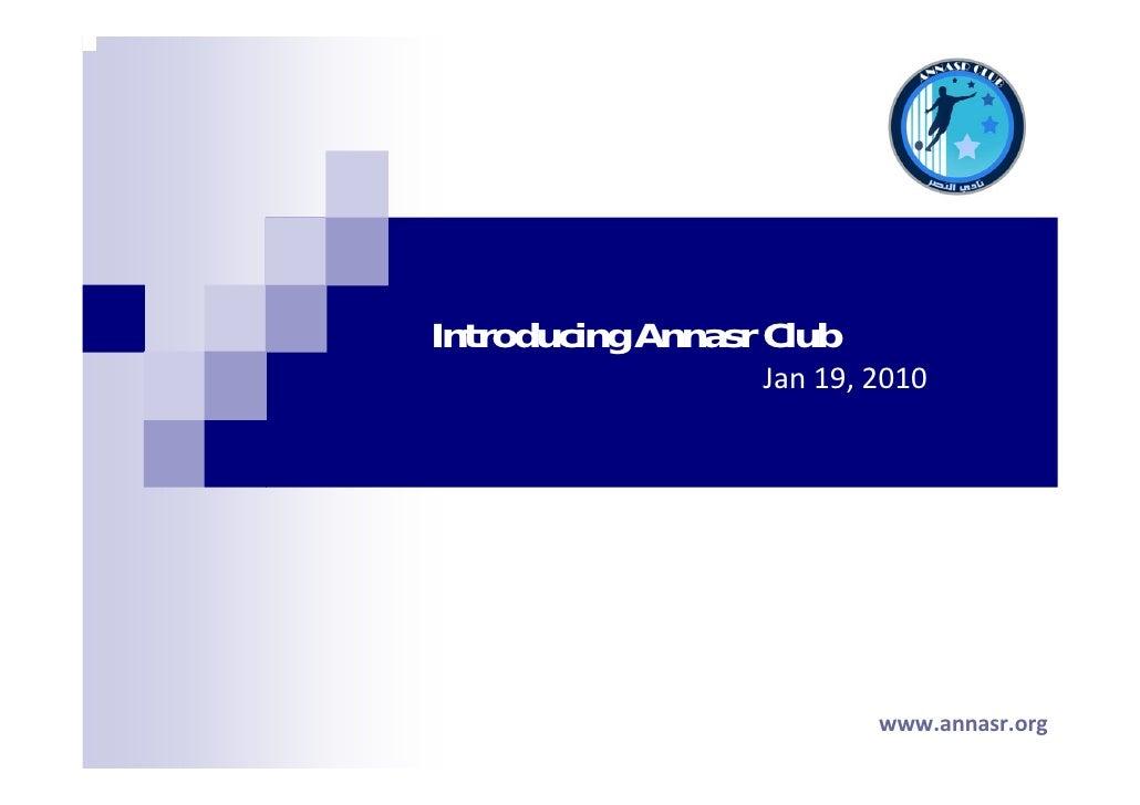 Introducing Annasr Club                   Jan19,2010                               www.annasr.org