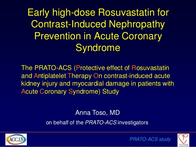 Early high-dose Rosuvastatin for   Contrast-Induced Nephropathy   Prevention in Acute Coronary             SyndromeThe PRA...