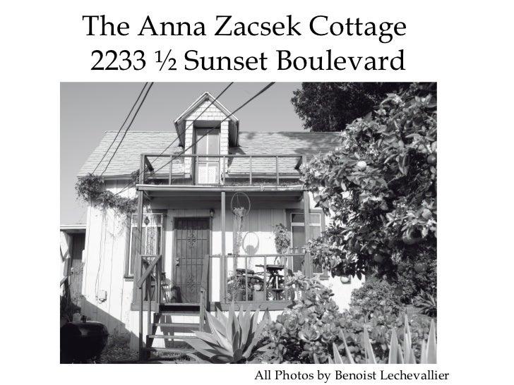 The Anna Zacsek Cottage  2233 ½ Sunset Boulevard   All Photos by Benoist Lechevallier