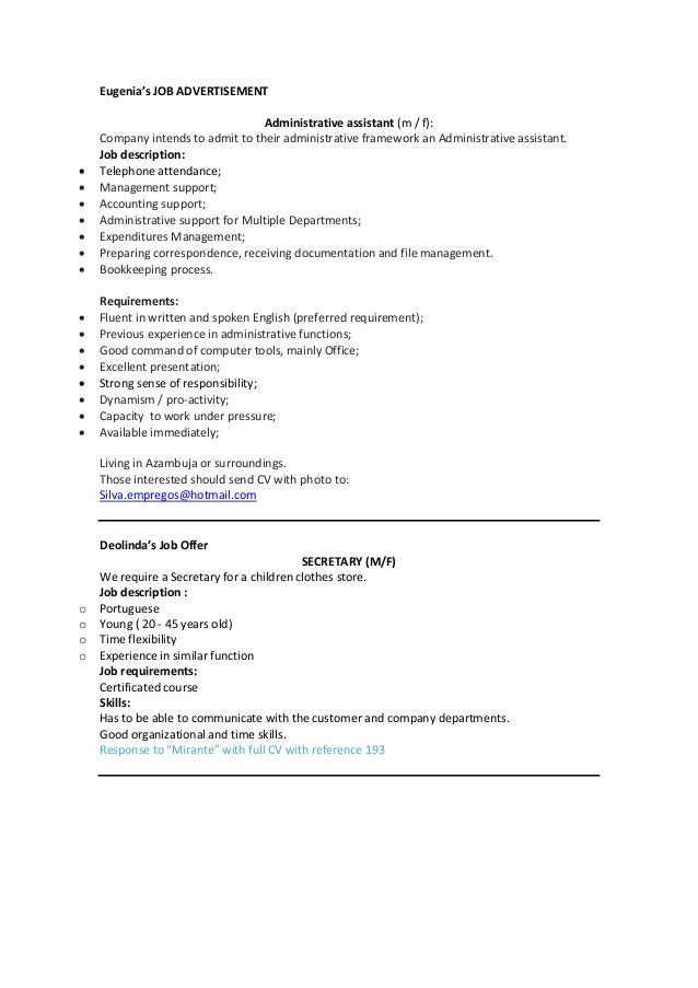 Eugenia's JOB ADVERTISEMENT          Administrative assistant (m / f): Company intends to admit to their administra...