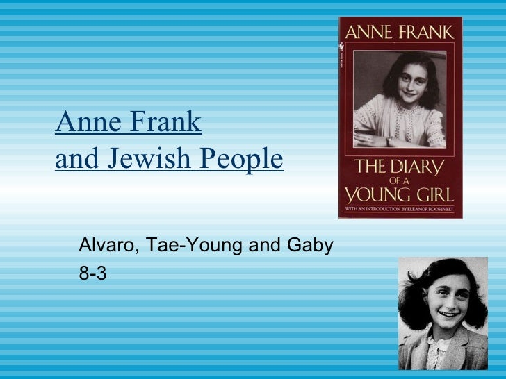 Anne Frank and Jewish People Alvaro, Tae-Young and Gaby 8-3