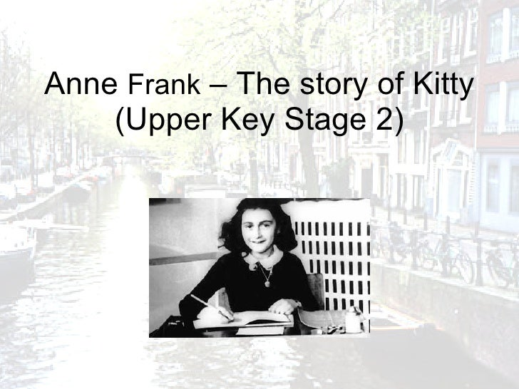 Anne Frank – The Story Of Kitty