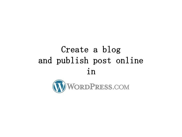 Create a blogand publish post online           in