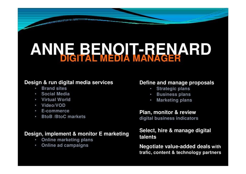 ANNE BENOIT-RENARD      DIGITAL MEDIA MANAGER  Design & run digital media services       Define and manage proposals     •...
