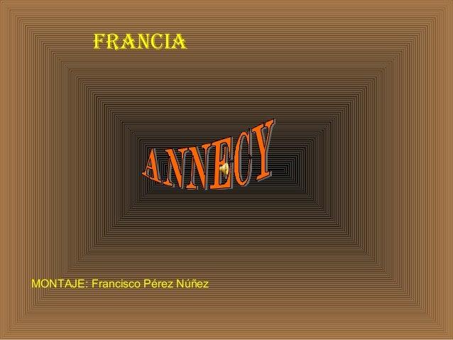 FRANCIA MONTAJE: Francisco Pérez Núñez