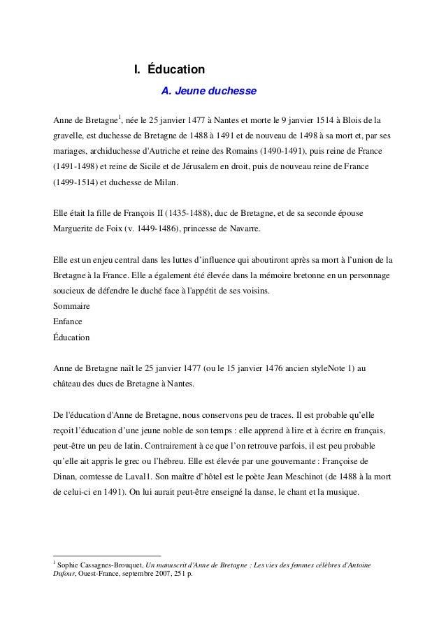 I. Éducation A. Jeune duchesse Anne de Bretagne1, née le 25 janvier 1477 à Nantes et morte le 9 janvier 1514 à Blois de la...