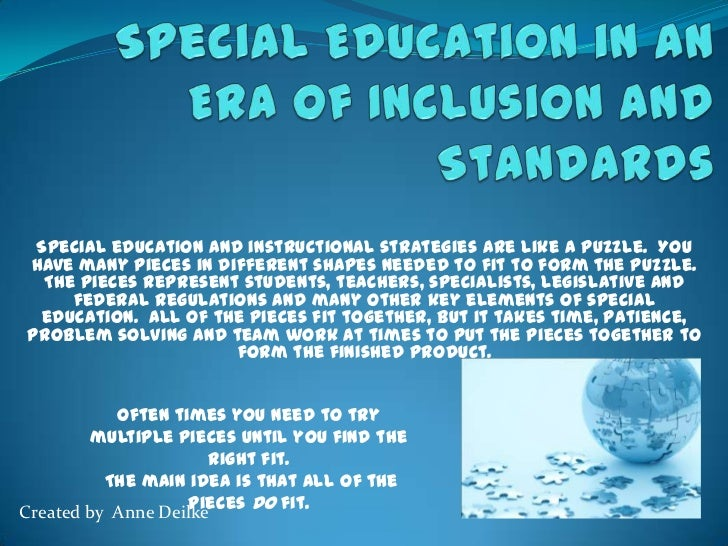 Special Education in an Era of Inclusion and Standards<br />Special education and instructional strategies are like a puzz...