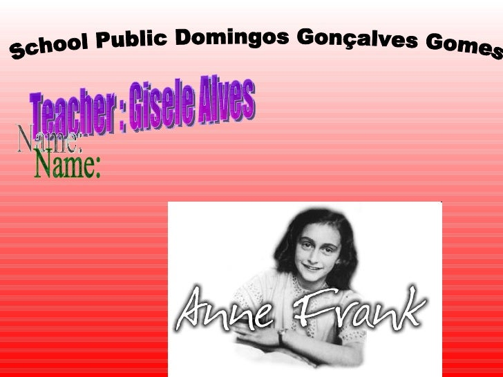 School Public Domingos Gonçalves Gomes Teacher : Gisele Alves Name: