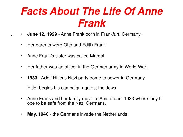 the life and experiences of anne frank during the holocaust In her book, annelise marie – better known as anne frank, documents her experiences during the holocaust and world war ii (wwii) readers are better able to get a feel for the suspense going on and emotion that jews experienced, through a teenage mind.