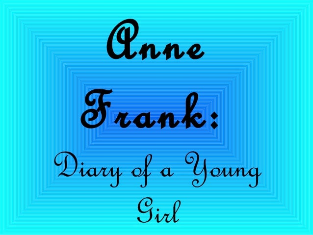 Anne  Frank:Diary of a Young      Girl