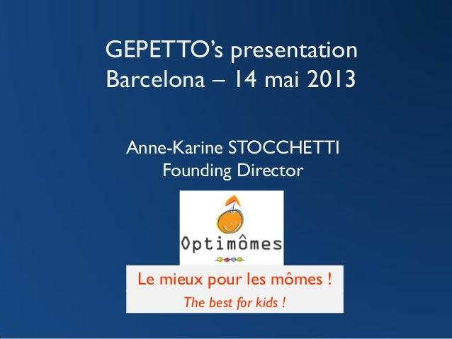 #SICmonoparentals Anne Karine Stocchetti presents Gepetto by Optimomes