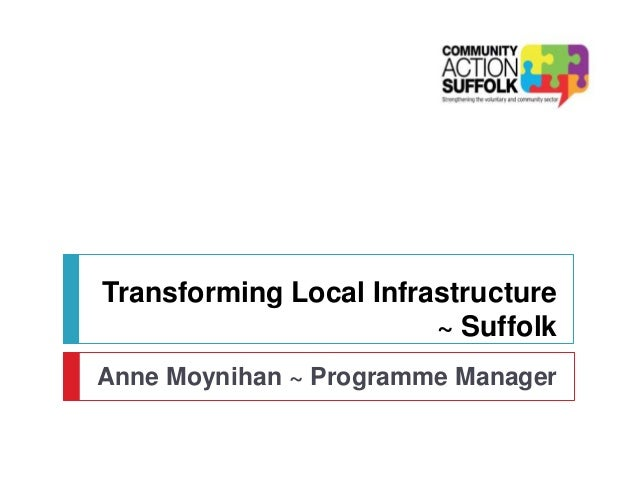 Transforming Local Infrastructure ~ Suffolk Anne Moynihan ~ Programme Manager