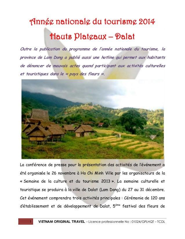 Année nationale du tourisme 2014 Hauts Plateaux – Dalat Outre la publication du programme de l'année nationale du tourisme...