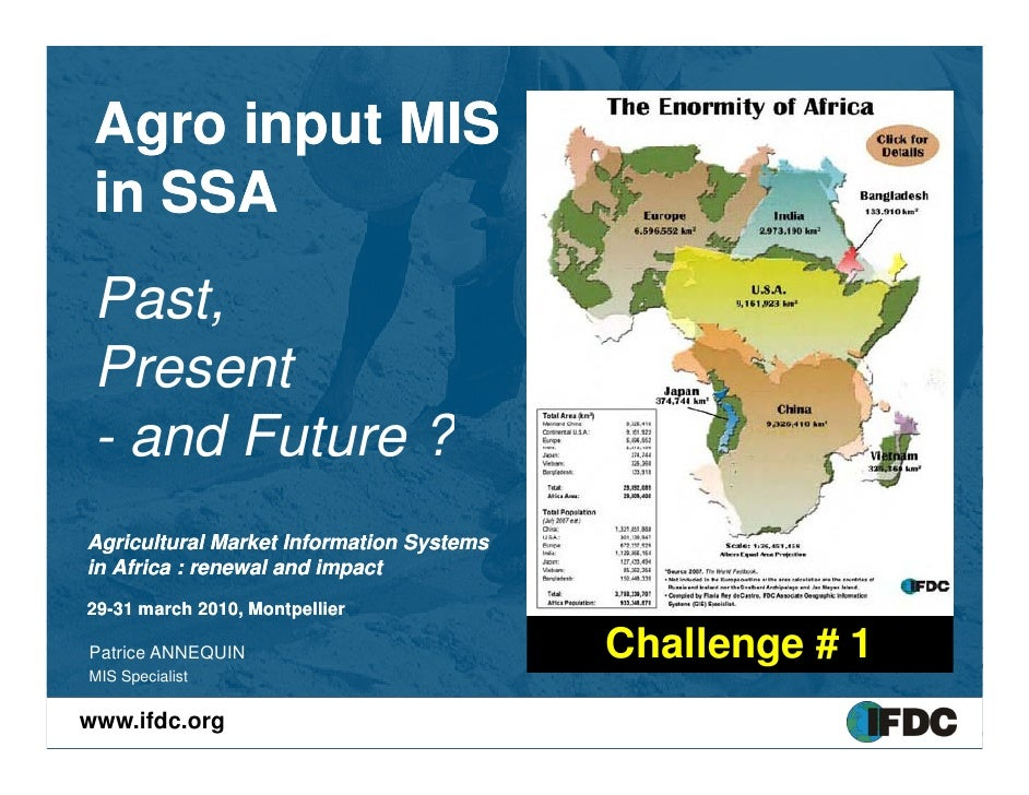 Agro input MIS    g    p  in SSA  Past,  Present  P      t  - and Future ? Agricultural Market Information Systems in Afri...