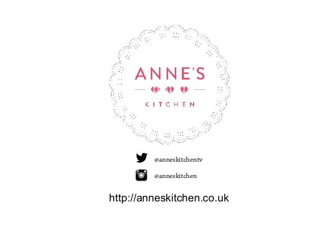 @anneskitchentv @anneskitchen http://anneskitchen.co.uk