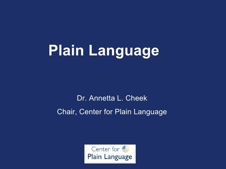 Plain Language  Dr. Annetta L. Cheek Chair, Center for Plain Language