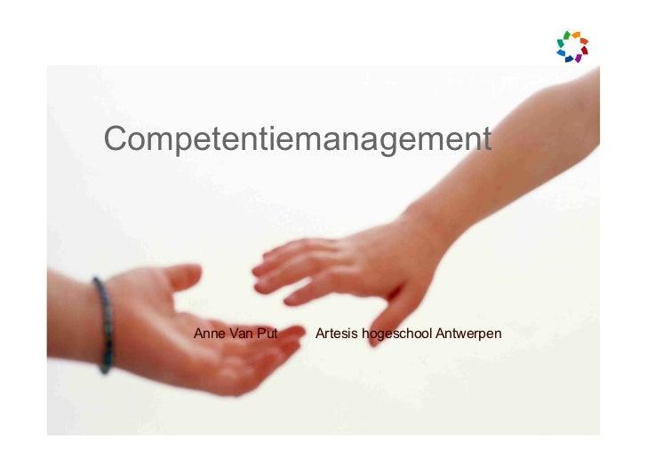 Competentiemanagement    Anne Van Put   Artesis hogeschool Antwerpen