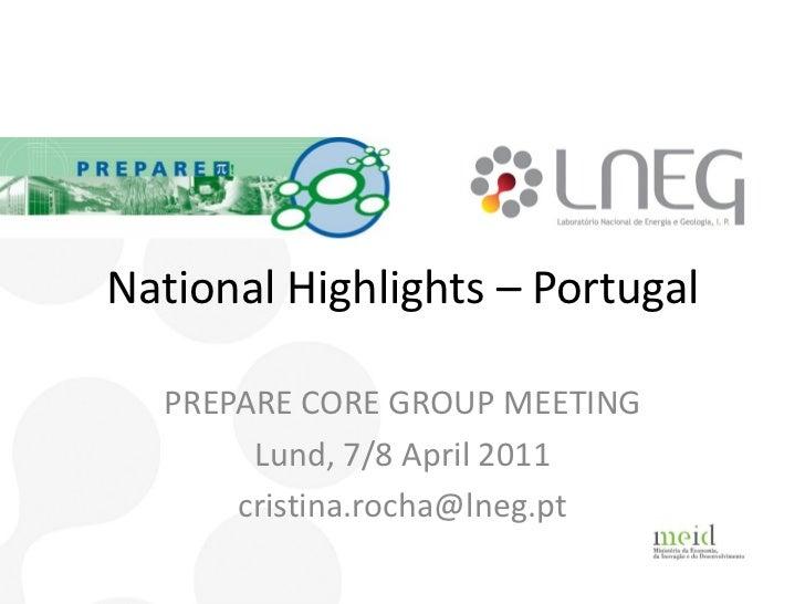 National Highlights – Portugal  PREPARE CORE GROUP MEETING       Lund, 7/8 April 2011      cristina.rocha@lneg.pt