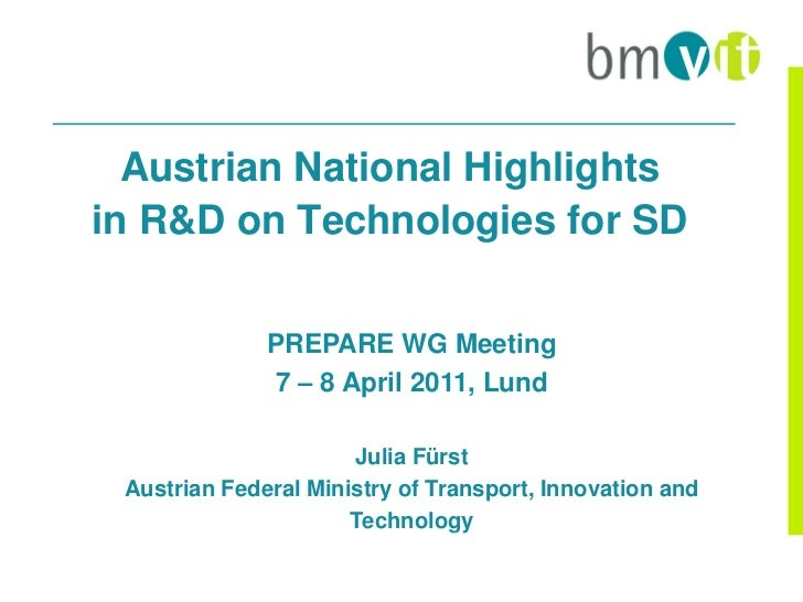 Austrian National Highlightsin R&D on Technologies for SD              PREPARE WG Meeting              7 – 8 April 2011, L...