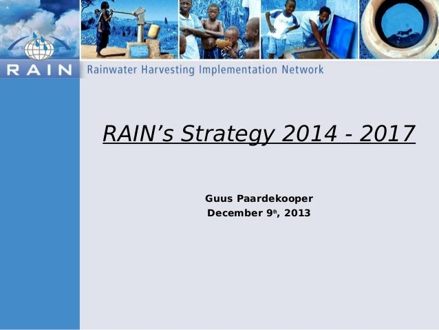 RAIN's Strategy 2014 - 2017 Guus Paardekooper December 9th, 2013