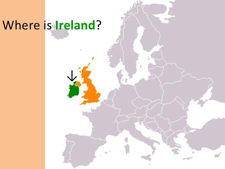 Where is  Ireland ?     ↓