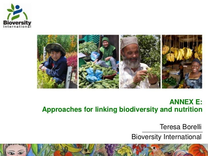 ANNEX E:Approaches for linking biodiversity and nutrition                                    Teresa Borelli               ...