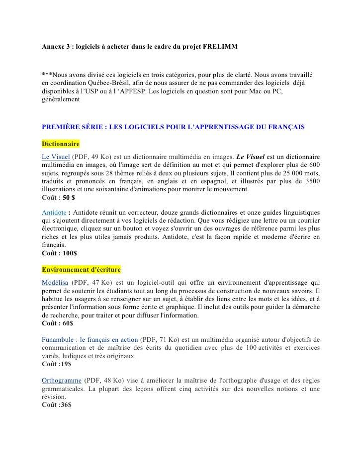 Annexe 3 : logiciels à acheter dans le cadre du projet FRELIMM***Nous avons divisé ces logiciels en trois catégories, pour...