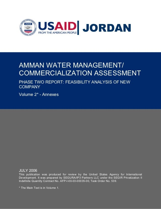 JORDANAMMAN WATER MANAGEMENT/COMMERCIALIZATION ASSESSMENTPHASE TWO REPORT: FEASIBILITY ANALYSIS OF NEWCOMPANYVolume 2* - A...