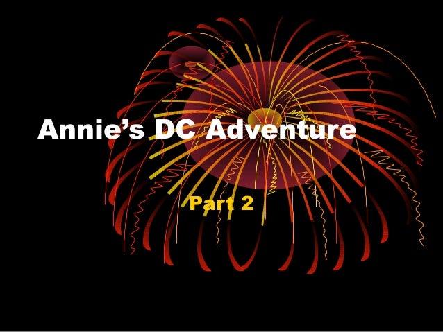 Annie's DC Adventure Part 2