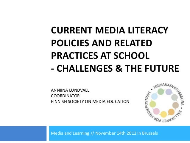 M&L 2012 - Current media literacy policies and related practices at school: challenges & the future - by Anniina Lundvall