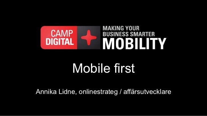 Mobile firstAnnika Lidne, onlinestrateg / affärsutvecklare