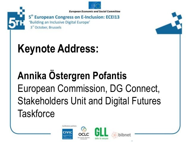 Keynote Address: Annika Östergren Pofantis European Commission, DG Connect, Stakeholders Unit and Digital Futures Taskforc...