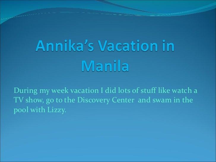 Annika's vacation in manila