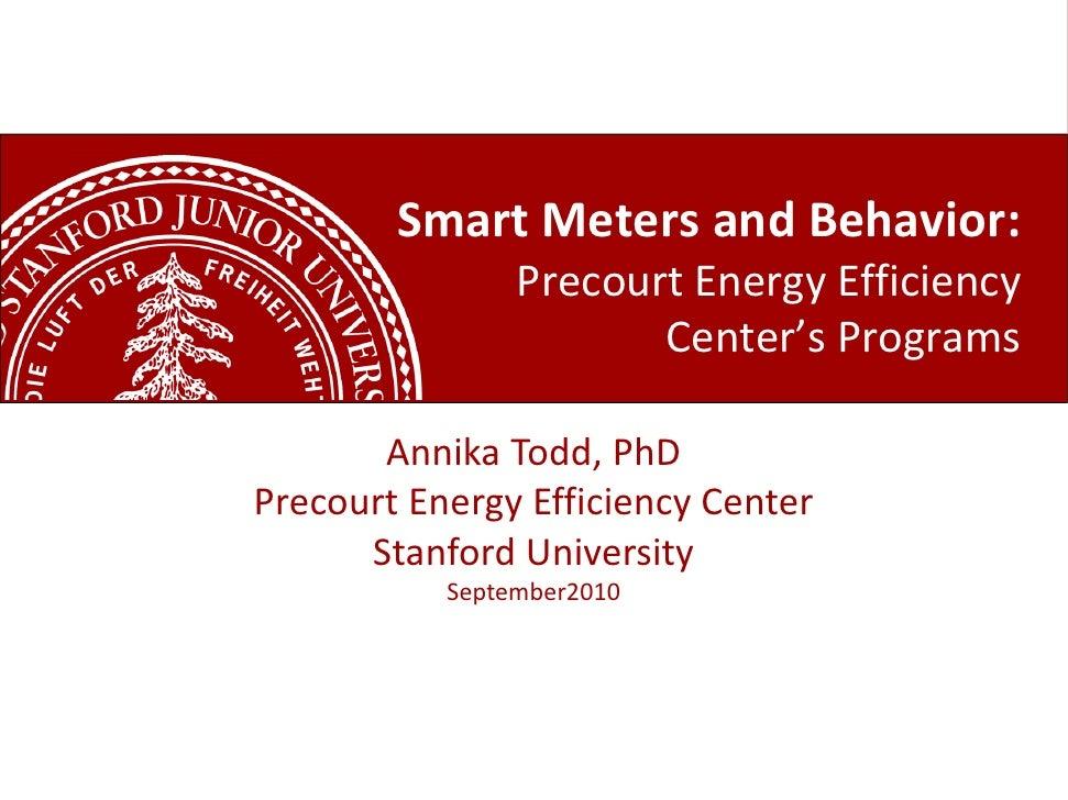 Smart Meters and Behavior:                 Precourt Energy Efficiency                        Center's Programs         Ann...
