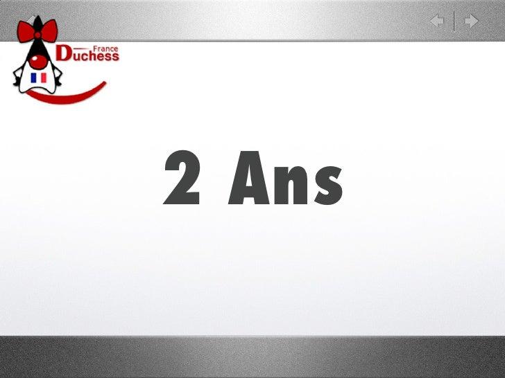 2 ans de Duchess France - Ouverture