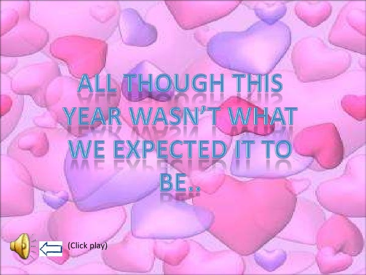 All though this year wasn't what we expected it to be..<br />(Click play)<br />
