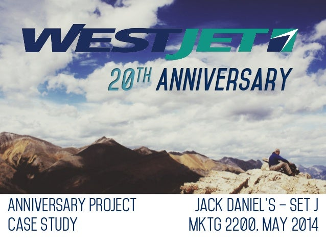 Jack Daniel's – Set J MKTG 2200, May 2014 ANNIVERSARY PROJECT Case Study