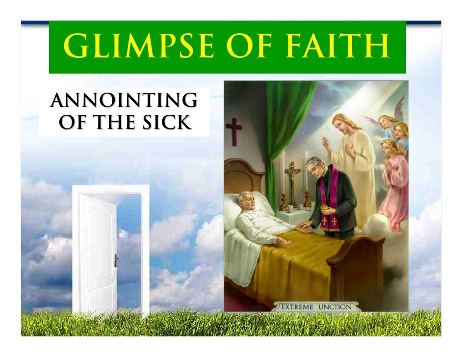GLIMPSE OF FAITH ANNOINTING  OF THE SICK