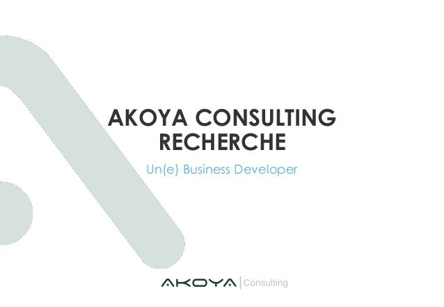AKOYA CONSULTING RECHERCHE Un(e) Business Developer