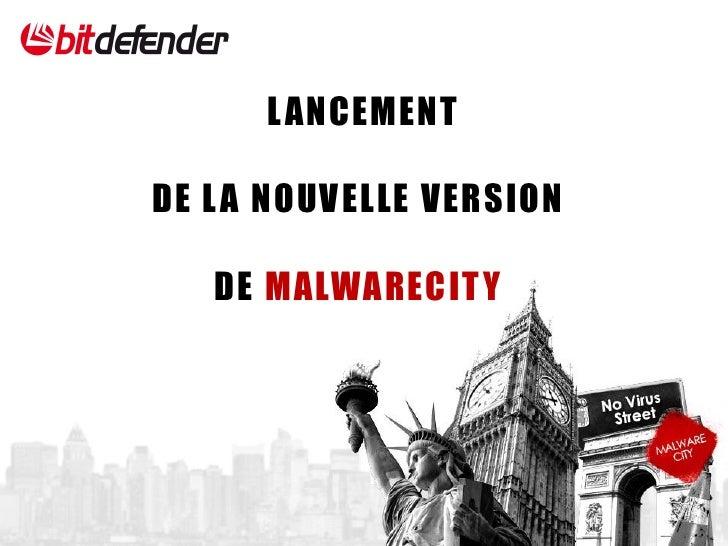 L ANCEMENT  DE L A NOUVELLE VERSION     DE MALWARECIT Y
