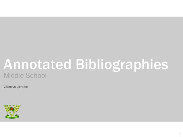 Annotated BibliographiesMiddle SchoolVillanova Libraries                           1