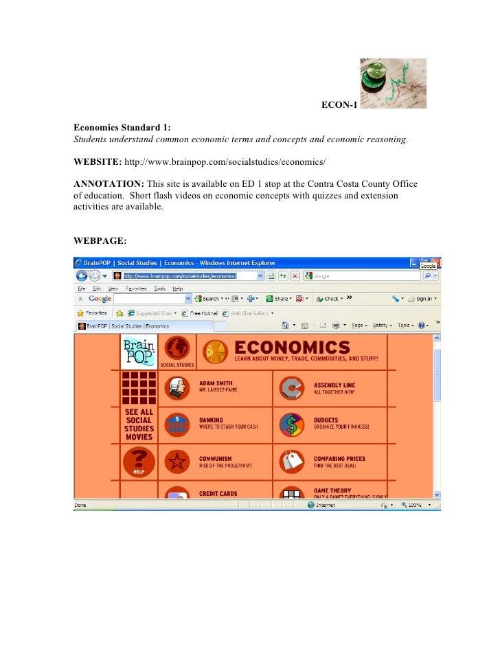 ECON-1Economics Standard 1:Students understand common economic terms and concepts and economic reasoning.WEBSITE: http://w...