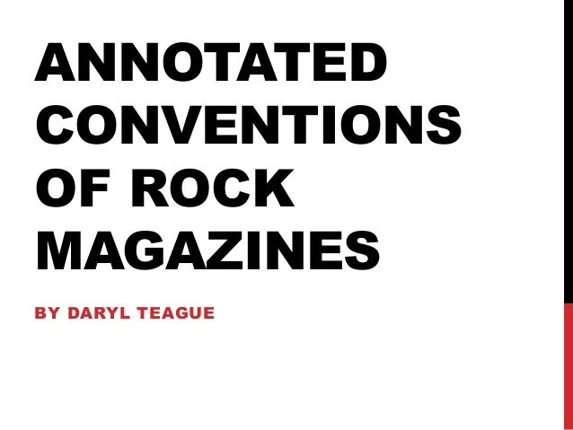 ANNOTATEDCONVENTIONSOF ROCKMAGAZINESBY DARYL TEAGUE